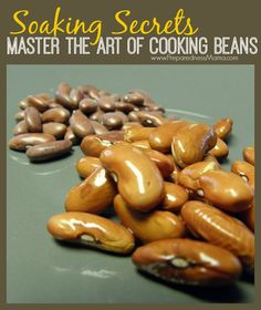 Beans in your daily diet just makes sense. Nutritionally and financially, beans have a lot to offer your family. Master the art of soaking beans   PreparednessMama