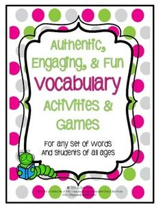 Vocabulary Activities and Games for any set of words.  Use these templates and ideas to create your own fun and exciting vocabulary activities for students.  Great for upper elementary and middle school and possibly high school.