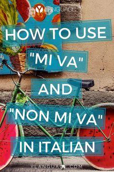 """How to use """"mi va"""" and """"non mi va"""" — YLanguage Italian Grammar, Italian Vocabulary, Italian Phrases, Italian Words, Italian Quotes, Italian Language, Italian Life, Learn To Speak Italian, How To Speak French"""