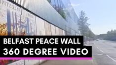 Belfast Peace Wall - 360 Degree Video -Belfast-Northern Ireland-Change S. Belfast City Centre, Visit Belfast, Belfast Northern Ireland, Travel Videos, Interesting History, Places To See, Things To Do