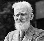 George Bernard Shaw (1856 – 1950) Irish playwright and wit. Famous works include: Pygmalion (1912), Man and Superman (1903) and Back to Methuselah (1921)
