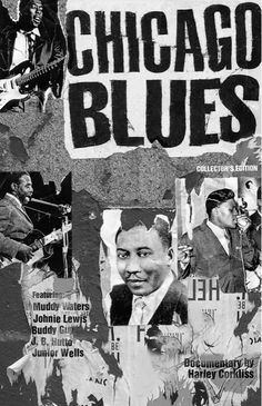 "Chicago Blues Poster by peadesign Movie poster for the documentary ""Chicago Blues"" designed to collage original ripped music posters."
