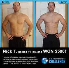 ::09/19/13:: Nick was looking to gain muscle mass, and in 90 days of #BodyBeast, that's exactly what happened. He gained 11 lbs. and won $500 in the #BeachbodyChallenge. #BeastMode REPIN and LIKE to give him props!