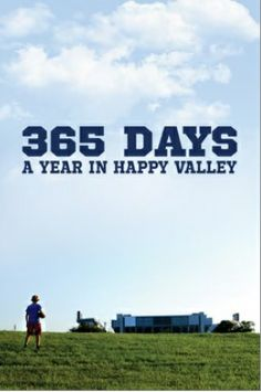 My review of the Penn State documentary 365 DAYS: A YEAR IN HAPPY VALLEY.