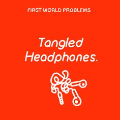 ugh first world problems tangled headphones #humor #hilarious #funny #lol #rofl #lmao #memes #cute