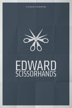 Edward Scissorhands - I really like these posters. Movie is awesome too.