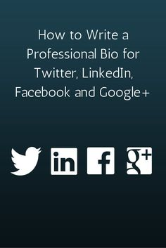How to Write a Professional Bio for Twitter, LinkedIn, Facebook & Google+ - In this post, we'll go over the universal principles of a great social media bio -- regardless of the network. We'll also take a look at the big social media networks -- Twitter, Facebook, LinkedIn and Google+ -- and discover how to make the most of the bio space provided by each. http://www.huffingtonpost.com/courtney-seiter/how-to-write-a-profession_1_b_5577682.html