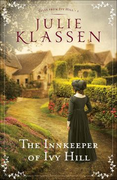 My stop on the Julie Klassen blog tour for The Innkeeper of Ivy Hill, the first in her  new Tales from Ivy Hill series!