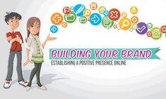 A great tip sheet for youth - Building Your Brand: Establishing a Positive Presence Online