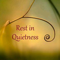 Rest in quietness