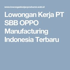 Lowongan Kerja PT SBB OPPO Manufacturing Indonesia Terbaru Indonesia, September