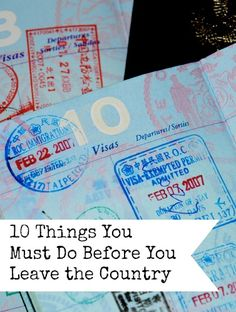 10 Things You Must Do Before You Leave the Country