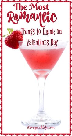 The Romantic Things to Drink on Valentines Day