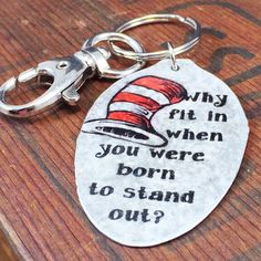 """Dr. Seuss """"Why fit in when you were born to stand out"""" Keychain Spoon Jewelry, Dr. Seuss Hat Keychain Gift for unique friend , Recycled Art by kyleemaedesigns on Etsy"""