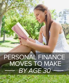 Personal finance moves to make by age 30.