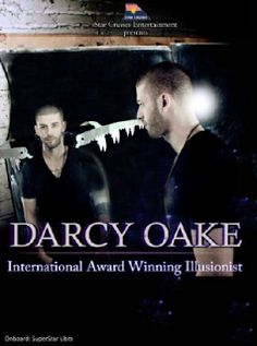 DARCY OAKE– Master Illusionist  Until May, 2013