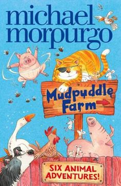 Mudpuddle Farm: Six Animal Adventures is a collection of six picture books, written by Michael Morpurgo and illustrated by Shoo Rayner. Michael Morpurgo Books, Chapter Books, Farm Yard, True Stories, New Books, Childrens Books, Fiction, Childhood, Adventure