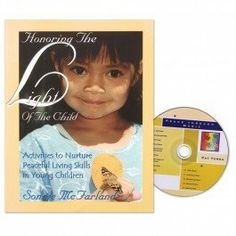 Honoring The Light Of The Child: Activities to Nurture Peaceful Living Skills in Young Children by Sonnie McFarland et al., http://www.amazon.com/dp/0975488732/ref=cm_sw_r_pi_dp_FDTntb15H1Z6P