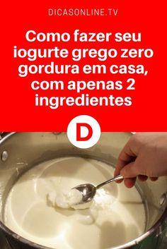 Iogurte grego caseiro | Como fazer seu iogurte grego zero gordura em casa, com apenas 2 ingredientes