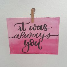 It was always you blank greeting card hand lettered by SamanthaINK