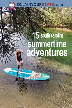Travel | South Carolina | Adventures | Summer | Things To Do | Bucket List | Explore | Paddleboard | Weekend