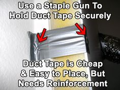 Always reinforce duct tape, otherwise it will only hold for a day or two. Source: http://growweedeasy.com/hps-grow-lights-setup#how-to-set-up-exhaust