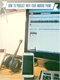 How to create and publish a podcast with your Android phone and syndicate it to Google Plus as part of your content marketing plan