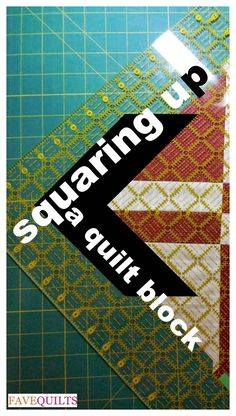 Squaring Up A Quilt Block