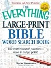 The Everything Large-Print Bible Word Search Book: 150 inspirational puzzles – now in large print! (Everything Series)