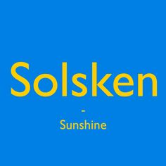Solsken [²sọ:lʃe:n] - Sunshine ☀ Learn a Swedish word every day! Get inspired and ! Some Words, New Words, Learn Swedish Online, Swedish Quotes, Norway Language, Swedish Language, About Sweden, Stockholm Sweden, Meaningful Words