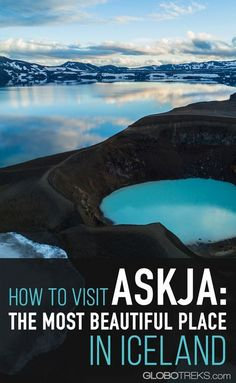 How to Visit Askja: The Most Beautiful Place in Iceland