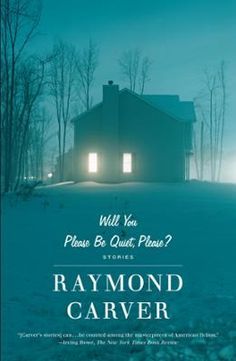 Will You Please Be Quiet, Please? by Raymond Carver, Click to Start Reading eBook, With this, his first collection of stories, Raymond Carver breathed new life into the American short