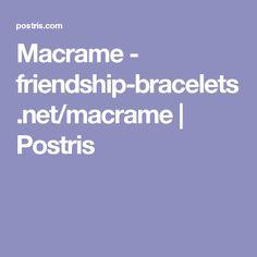 Macrame - friendship-bracelets.net/macrame | Postris