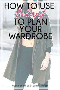 Guide to Actually Using Pinterest To Plan Your Wardrobe - How to Use Pinterest to Form Your Style // ew & pt