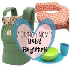 """Whether you plan on attachment parenting or know someone who's """"all natural"""". Crunchy Mama's Baby Registry - My Mundane and Miraculous Life"""