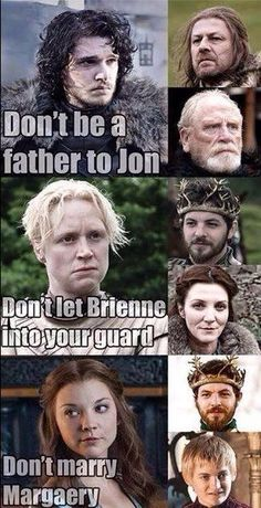 but jon needs guidance and I can't say no to margaery or brienne