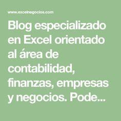 Blog especializado en Excel orientado al área de contabilidad, finanzas, empresas y negocios. Podemos hacer todo lo que te imaginas en esta hoja de cálculo.