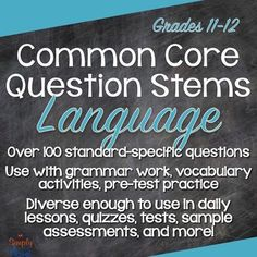 Grades 11-12 Language Common Core Question Stems and Annotated Standards - ALL LANGUAGE standards