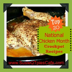 Top 20 National Chicken Month Chicken Crockpot Meals and Menu Plan Link Party from SusieQTpies Cafe