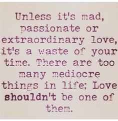 #NewRules. Unless it's mad, passionate or extraordinary...