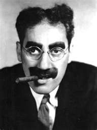 """""""I've had a perfectly wonderful evening. But this wasn't it.""""    - Groucho Marx"""