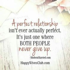 Quotes About Love: A Perfect Relationship Happy Wives Club Cute Quotes, Great Quotes, Quotes To Live By, Funny Quotes, Inspirational Quotes, Perfect Relationship, Relationship Quotes, Kalender Design, Amor Real