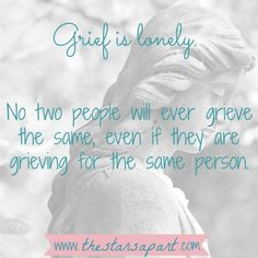 Even our children grieve their daddy's loss differently from me; differently from each other.