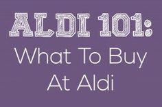 ALDI 101: What To Buy At Aldi