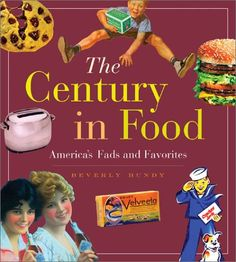 The Century in Food: America's Fads and Favorites by Beverly Bundy,http://www.amazon.com/dp/B0003P4XWI/ref=cm_sw_r_pi_dp_Pxurtb0546EKVD31
