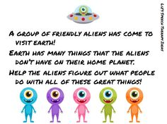 Liz's Speech Therapy Ideas: Alien Attributes - A Describing Unit! Pinned by SOS Inc. Resources. Follow all our boards at pinterest.com/sostherapy for therapy resources.