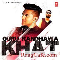 Khat (iTune Rip) Guru Randhawa, Ikka Mp3 Song Download