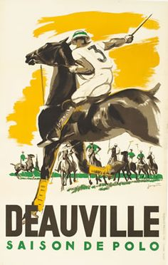 View this item and discover similar for sale at - Original vintage poster for the Deauville Polo Season - Saison de Polo. Artwork by Michel Jacquot. Vintage Advertising Posters, Vintage Travel Posters, Vintage Advertisements, Illustrations Vintage, Polo Horse, Horse Posters, Maps Posters, Retro Poster, Sport Of Kings