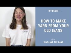 How to make yarn from your old jeans | Knitting | WOOL AND THE GANG
