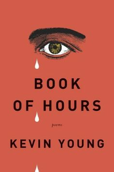 One of the Library's return visit poets!  Book of Hours by Kevin Young